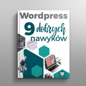 CHECKLISTA 9 dobrych nawyków w WordPressie